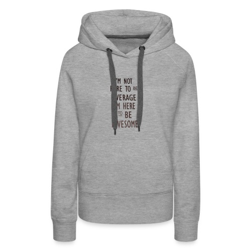 Awesome you... - Women's Premium Hoodie
