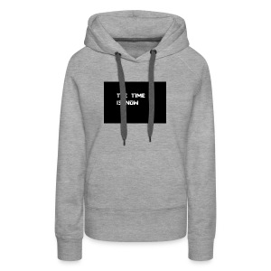 THE TIME IS NOW - Women's Premium Hoodie