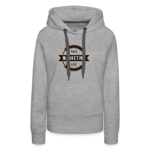 This Marketing Life Logo Brown - Women's Premium Hoodie