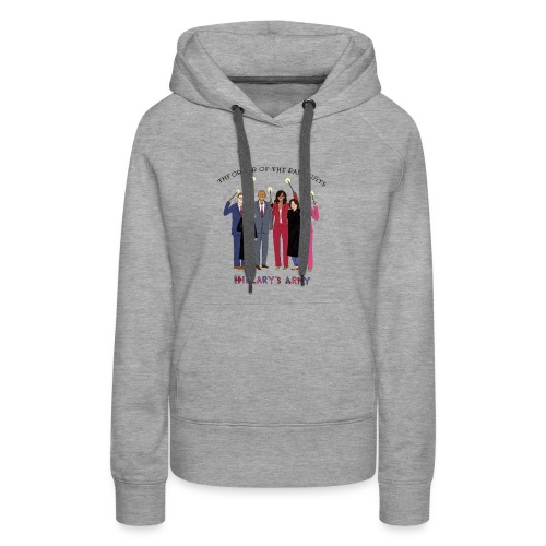 The Order of the Pantsuits: Hillary's Army - Women's Premium Hoodie