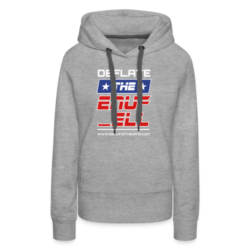 DEFLATE THE ENUF _ELL censored w/white DEFLATE - Women's Premium Hoodie