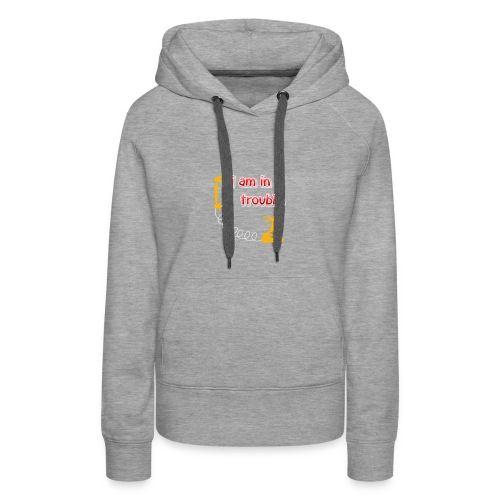 I am in treble You will love the hot tee - Women's Premium Hoodie
