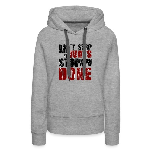Gym motivation - Women's Premium Hoodie