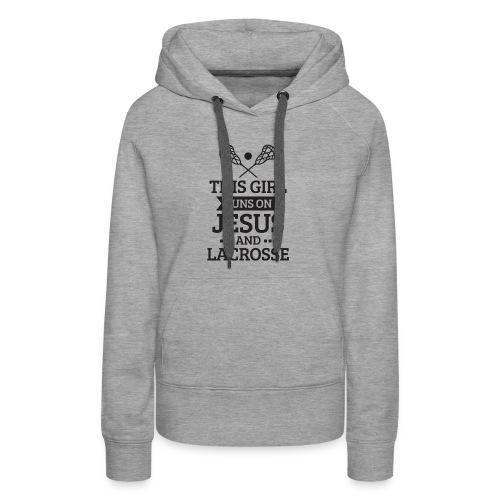 Lacrosse Shirt, Girls Lacrosse Gift, Runs on Jesus - Women's Premium Hoodie