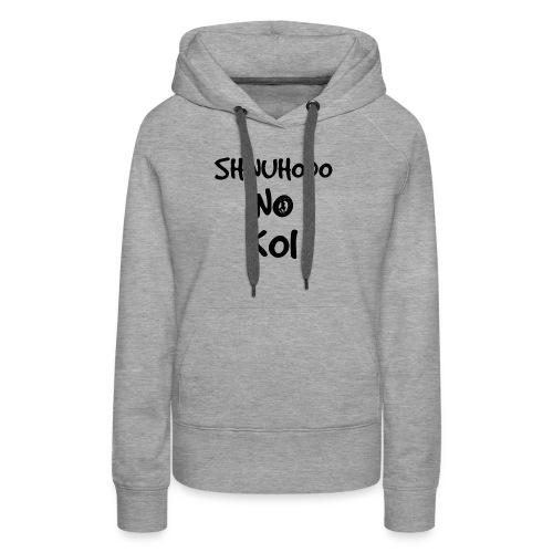 Shinuhodo No Koi (Black lettering) - Women's Premium Hoodie