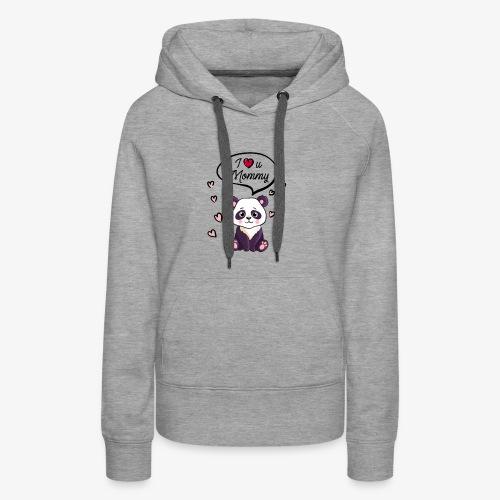 I love you Mommy Panda Tshirt - Women's Premium Hoodie