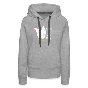 Look At My Chicken Butt - Women's Premium Hoodie