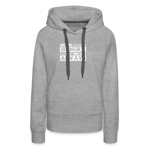 Last Name Hungry First Name Always Funny Hungry Sh - Women's Premium Hoodie