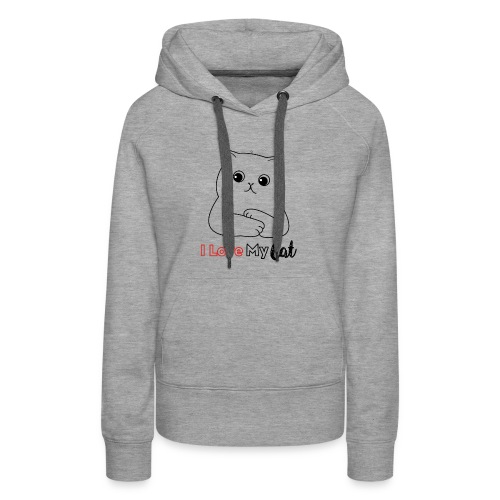 I Love My CatT-shirt Design Gifts For You - Women's Premium Hoodie