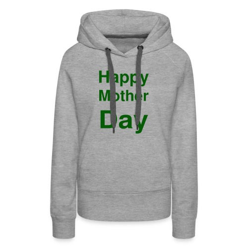 HAPPY MOTHER DAY - Women's Premium Hoodie
