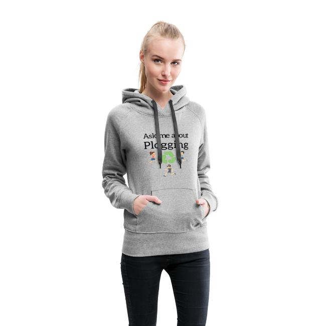 Ask me about Plogging Women's Premium Hoodie