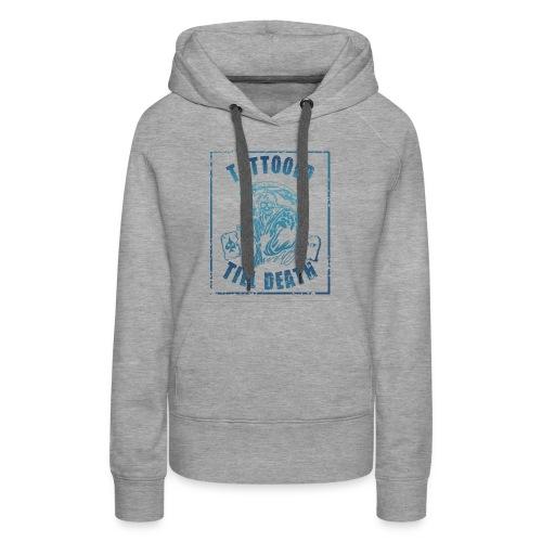 TATTOOED TILL DEATH GRIM REAPERS t shirt - Women's Premium Hoodie