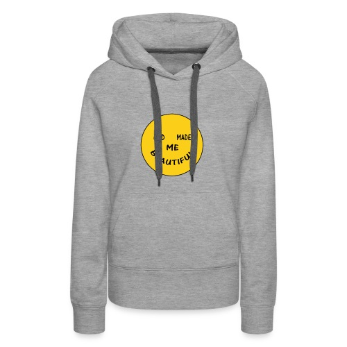 God Made Me Beautiful additional copy - Women's Premium Hoodie