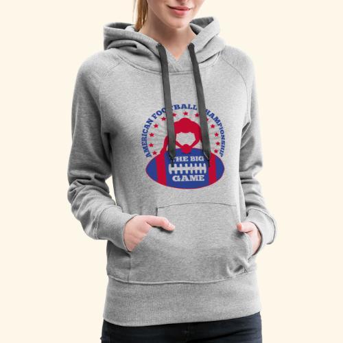 The Big Game American Football Championship - Women's Premium Hoodie