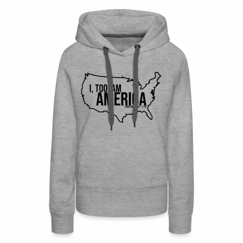Langston Hughes, I, Too, in black - Women's Premium Hoodie