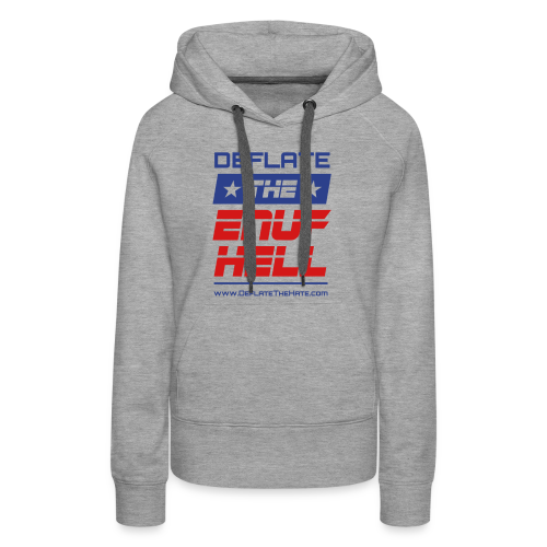 DEFLATE THE ENUF HELL logo with blue DEFLATE - Women's Premium Hoodie