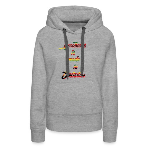 Greatness is made in zimbabwe - Women's Premium Hoodie