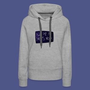 ALL IN A DAY'S WORK - Women's Premium Hoodie