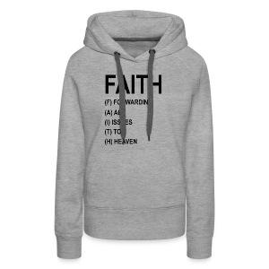 FAITH, FORWARDING ALL ISSUES TO HEAVEN - Women's Premium Hoodie