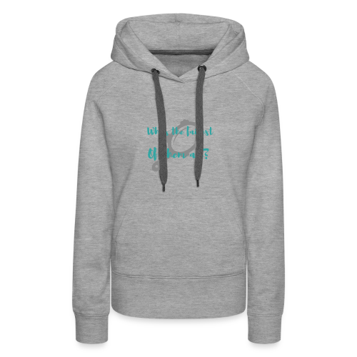 Who's the fairest of them all? - Women's Premium Hoodie