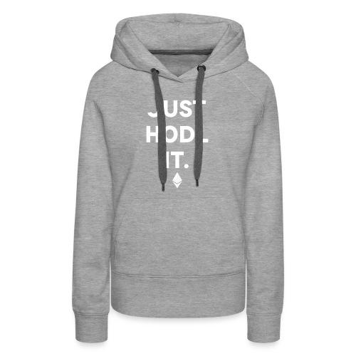Just HODL it - Women's Premium Hoodie