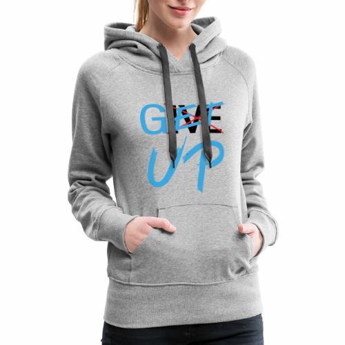Get UP Motivation T-shirts - Women's Premium Hoodie