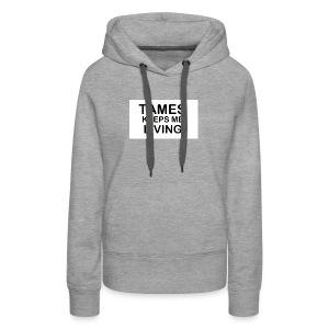 Tames Keeps Me Living - Black - Women's Premium Hoodie