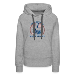 Come With Me If You Want To Lift - Arnold Schwarze - Women's Premium Hoodie