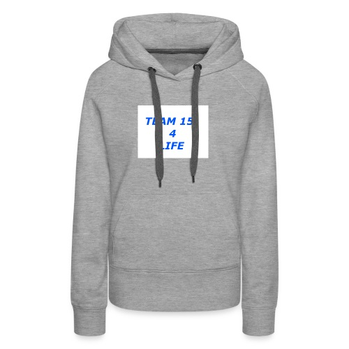 team 15 4 life merch - Women's Premium Hoodie