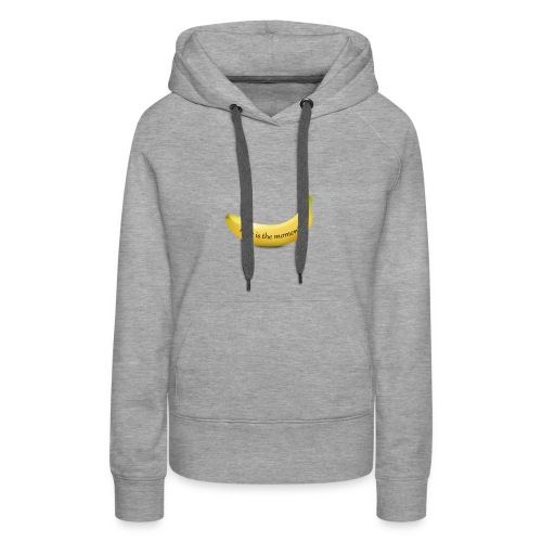 Love is the moment banana - Women's Premium Hoodie