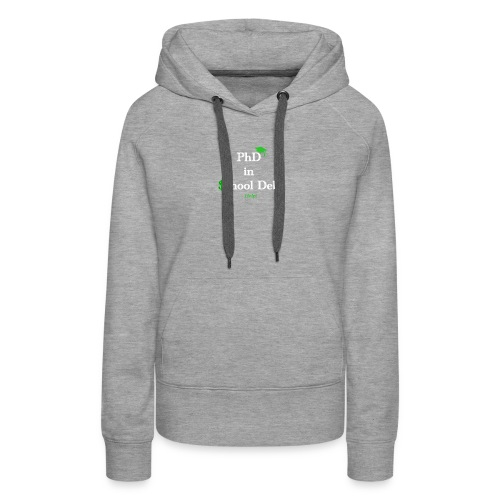 Graduation: Phd in School Debt - Women's Premium Hoodie