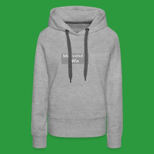 Motivated to win - Women's Premium Hoodie