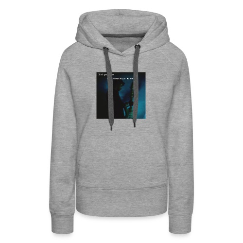 There's nothing holdin' me back - Women's Premium Hoodie