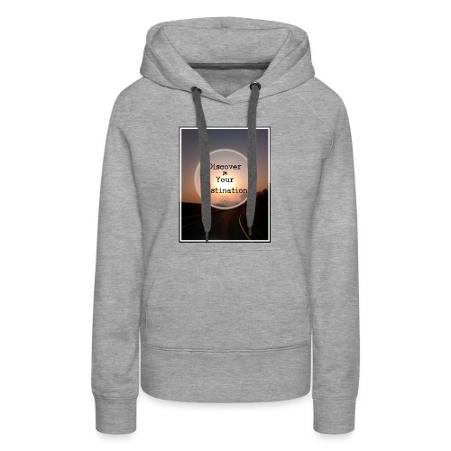 Discover you Destination. - Women's Premium Hoodie