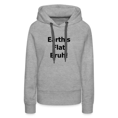 Earths flat - Women's Premium Hoodie