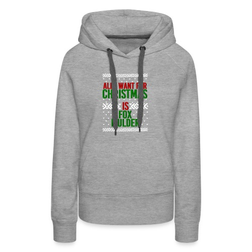All I Want For Christmas Fox Mulder New - Women's Premium Hoodie