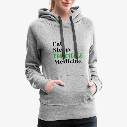 Eat Sleep Concierge Medicine - green - Women's Premium Hoodie