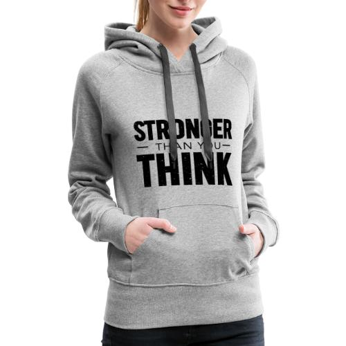 Stronger Than You Think - Women's Premium Hoodie