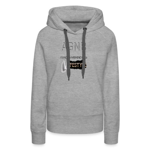ITs not a weekend its a Lifestyle - Women's Premium Hoodie