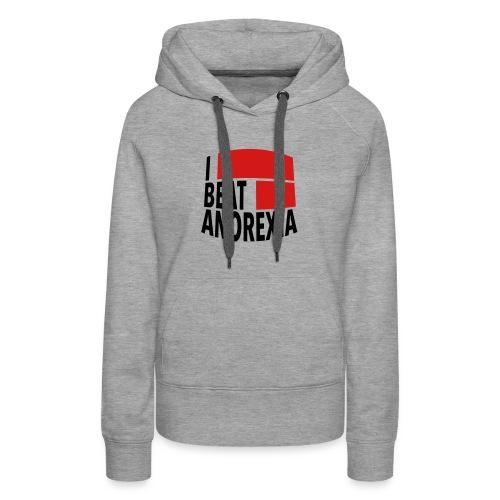 I Beat Anorexia - Women's Premium Hoodie