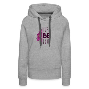 Just Be Love - Women's Premium Hoodie