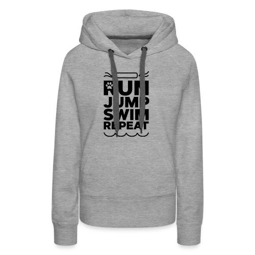 Run Jump Swim Repeat - black imprint - Women's Premium Hoodie