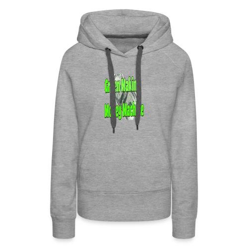Green Making Money Machine - Women's Premium Hoodie