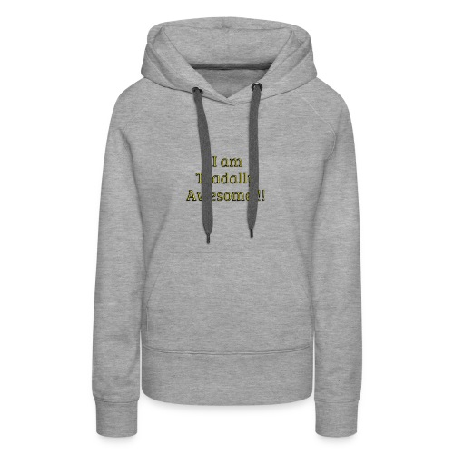 I am Toadally Awesome - Women's Premium Hoodie