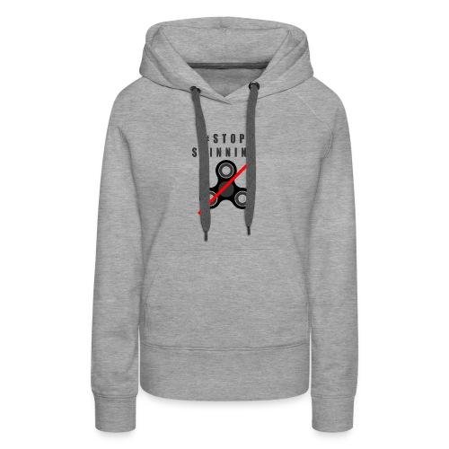 #StopSpinning - Women's Premium Hoodie