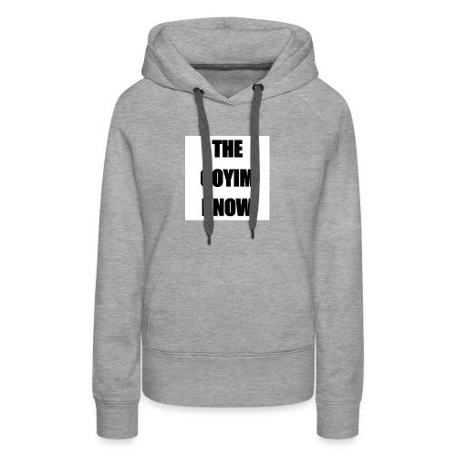 TheGoyimKnow - Women's Premium Hoodie