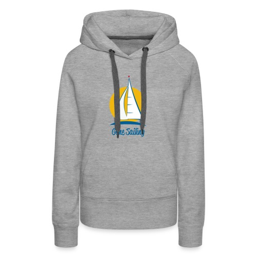 Gone Sailing T-Shirt - Women's Premium Hoodie