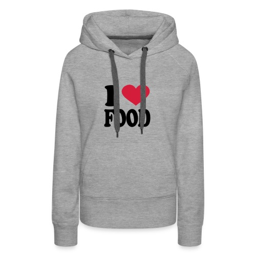 i love food - Women's Premium Hoodie
