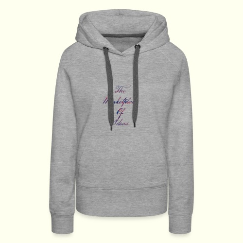 The Marketplace Of Ideas Word Logo - Women's Premium Hoodie
