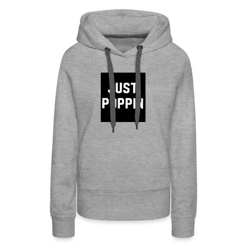 Just poppin - Women's Premium Hoodie